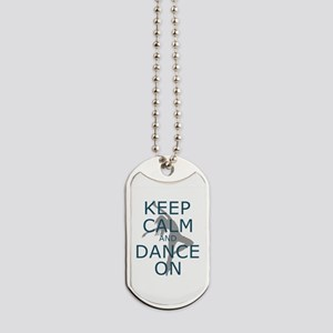 Keep Calm And Dance On Teal Dog Tags